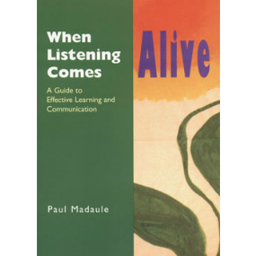 When Listening Comes Alive: A Guide to Effective Learning and Communication