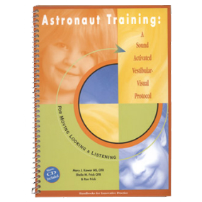 Astronaut Training: A Sound Activated Vestibular-Visual Protocol for Moving, Looking & Listening (Handbook with Companion CD)