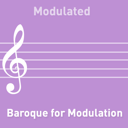 Baroque for Modulation - Modulated