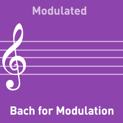 Bach for Modulation - Modulated