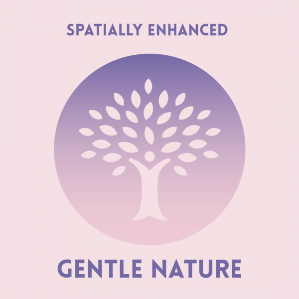 Gentle Nature - Spatially Enhanced