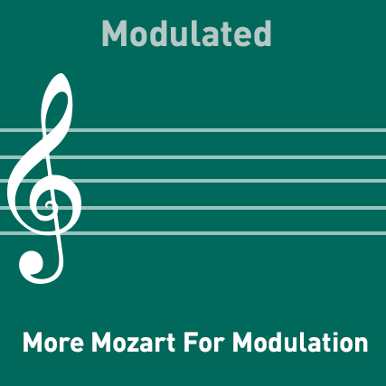 More Mozart for Modulation - Modulated