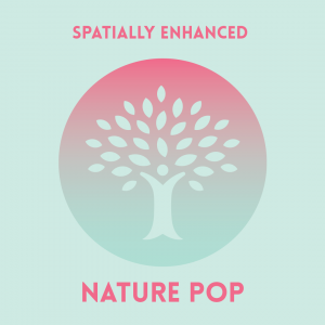 Nature Pop - Spatially Enhanced