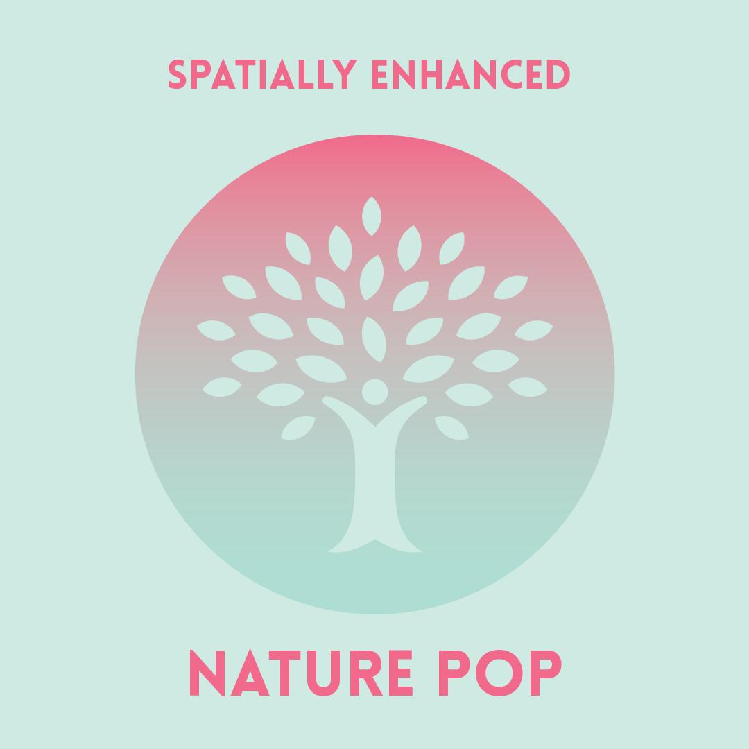 Nature Pop - Spatially Enhanced