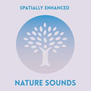 Nature Sounds - Spatially Enhanced