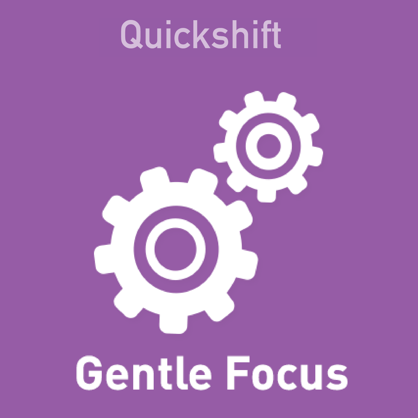 Quickshift - Gentle Focus