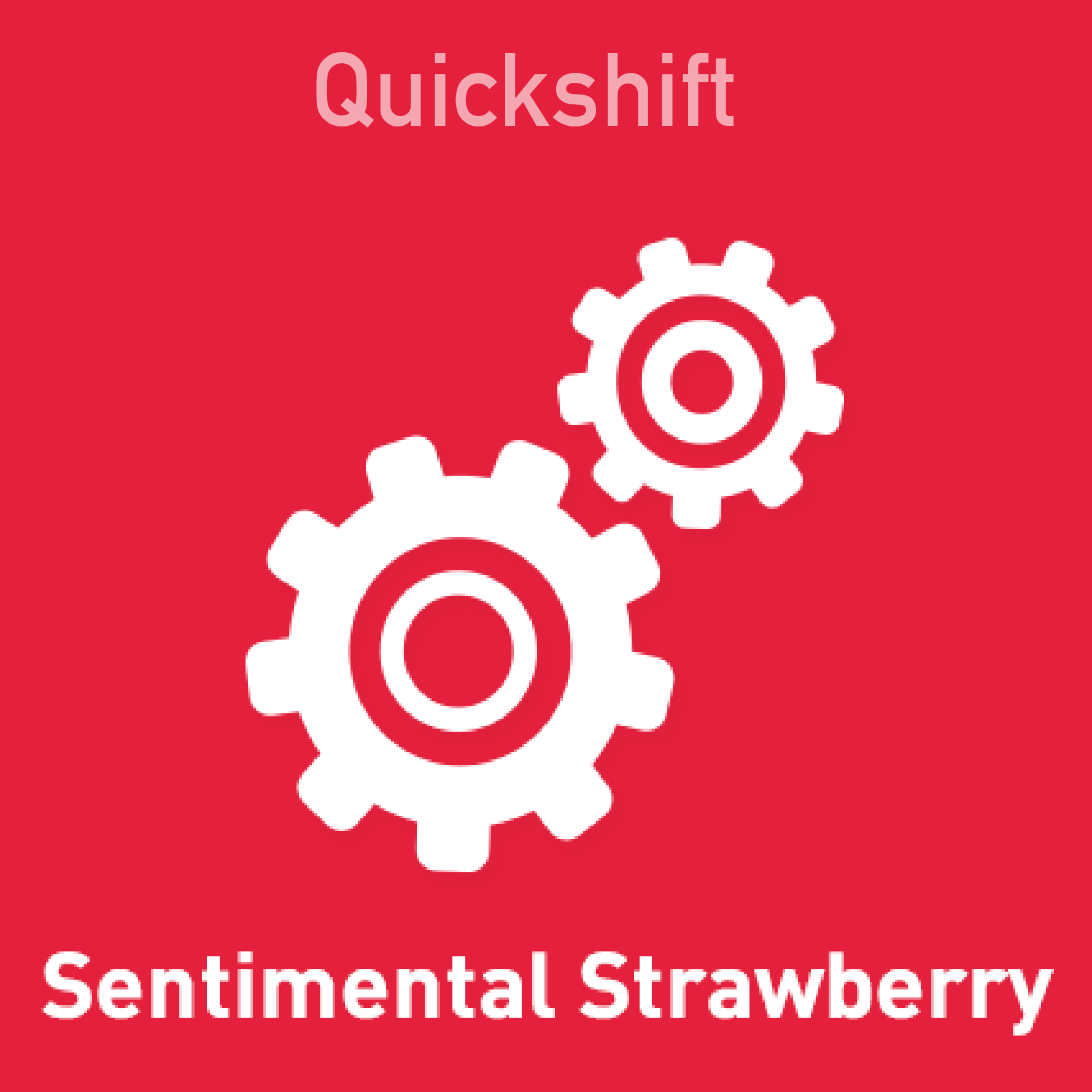 Quickshift - Sentimental Strawberry