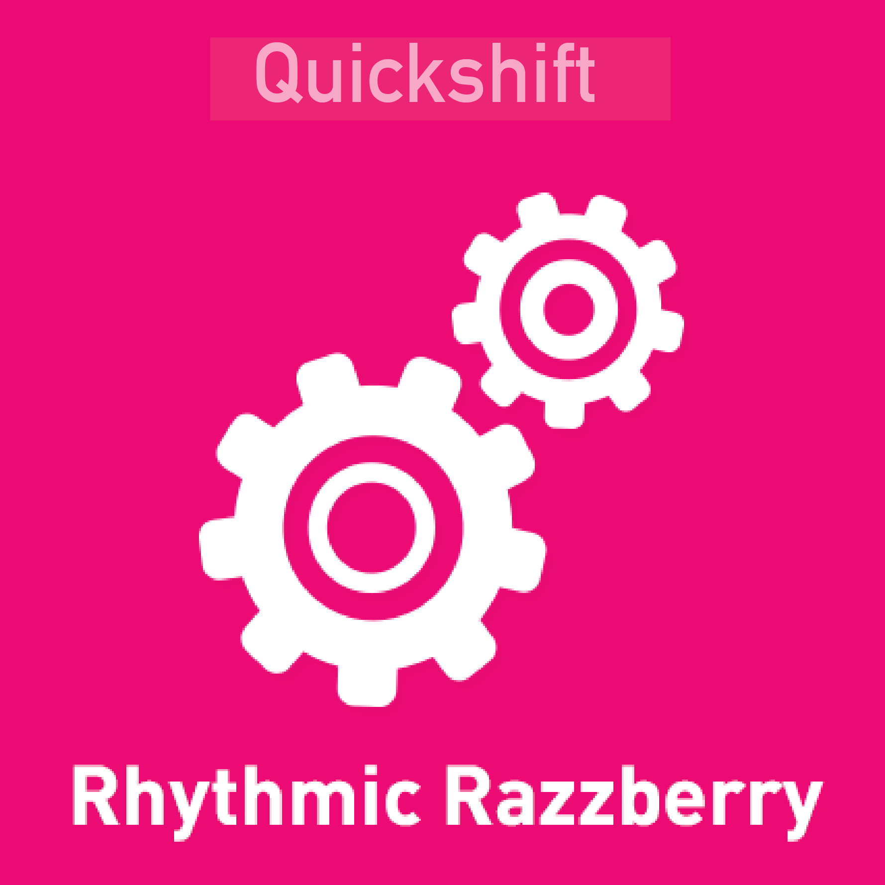 Quickshift - Rhythmic Razzberry